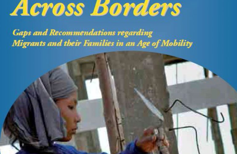 Dignity Across Borders: Gaps and Recommendations Regarding Migrants and Their Families in an Age of Mobility 1